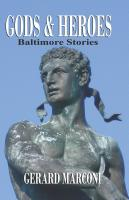 GODS AND HEROES: Baltimore Stories by Gerard Marconi