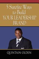 5 Surefire Ways to Build YOUR Leadership Brand by Quintain Olden