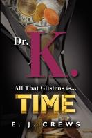 DR. K. - All That Glistens Is...Time cover