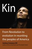 Kin: From Revolution to Evolution in Reuniting the Peoples of America by Zachary Comeaux DO