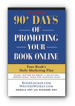 90+ DAYS OF PROMOTING YOUR BOOK ONLINE: Your Book's Daily Marketing Plan by Angela Hoy and Richard Hoy