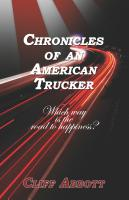 CHRONICLES OF AN AMERICAN TRUCKER: Which Way is the Road to Happiness? by Cliff Abbott