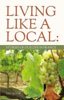 Living Like a Local: Stories of Our Life in France by Shelley Row