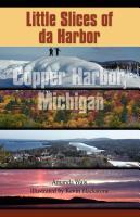 Little Slices of da Harbor -- Copper Harbor, Michigan by Amanda Wais