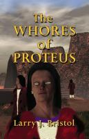 The Whores of Proteus by Larry Bristol