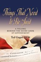 THINGS THAT NEED TO BE SAID by Ted Gagne, DVM