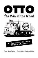 "OTTO, THE MAN AT THE WHEEL: 80 Long Years to Learn 40 Short Lessons by Peter ""Otto"" Abeles; Tom ""Hickey""  Hicks; Rodney ""Clyde"" Pickel"