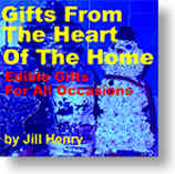 Gifts From the Heart of the Home: Edible Gifts by jill henry