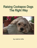 Raising Cockapoo Dogs The Right Way by Valerie Mills
