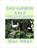 Easy Gardens A to Z by Rose White