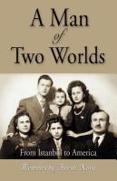 A Man of Two Worlds by Anesti Nova