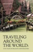 TRAVELING AROUND THE WORLD: Our Tales of Delights and Disasters by Shelley Row