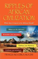 Ripples of African Civilization by Francis Aka-ebila Aka-eri