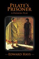 PILATE'S PRISONER: A Passion Play by Edward Hays