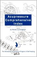 Acupressure Comprehensive Index and The Stressaway Acupressure Program of Self Healing by Monte Cunningham