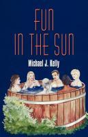 FUN IN THE SUN by Michael J. Kelly