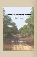 The Minters of Pine Forest by Thomas Minter