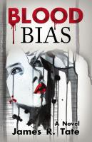 BLOOD BIAS by James R. Tate