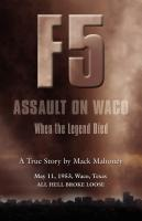 F-5 ASSAULT ON WACO: When the Legend Died by Mack Mahoney