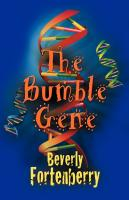 The Bumble Gene by Beverly Fortenberry