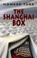 The Shanghai Box by Howard Turk