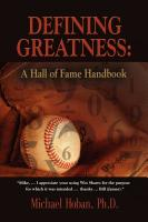 DEFINING GREATNESS: A Hall of Fame Handbook by MICHAEL HOBAN, Ph.D.