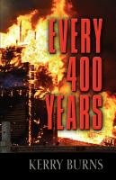 Every 400 years by Kerry Burns