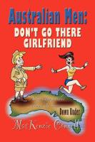 AUSTRALIAN MEN: Don't Go There, Girlfriend by MacKenzie Connell