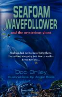 Seafoam Wavefollower and the Mysterious Ghost by Doc Briley