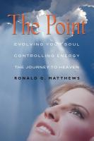 THE POINT: Evolving Your Soul, Controlling Your Energy, And The Journey To Heaven by Ronald Matthews