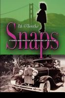 SNAPS: Stories and Photos Of Growing Up In A Car by Pat O'Rourke