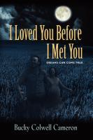I Loved You Before I Met You by Bucky Colwell Cameron