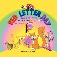Red Letter Day:  The Bad Cats Learn About Letters by Bradley Skafish