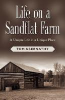 Life on a Sandflat Farm by Tom Abernathy
