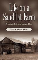 Life on a Sandflat Farm by Tom Abernathy