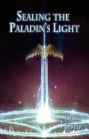 Sealing the Paladin's Light by Karl Klim