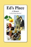 ED'S PLACE: A Memoir by Mary Bergan Blanchard