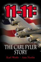 11-11: The Carl Fyler Story by Karl Webb and Ann Norlin
