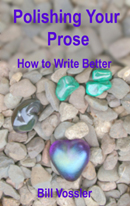 Polishing Your Prose: How to Write Better by Bill Vossler