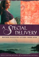 A Special Delivery: Mother - Daughter Letters From Afar by Joyce Slayton Mitchell and Elizabeth Dix Mitchell