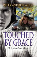 TOUCHED BY GRACE by Peter Sacco