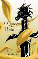 THE CITADEL CHRONICLES: Book One - A Queen Reborn by K.T. Moreis