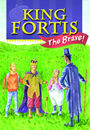 King Fortis the Brave by Michael R. LaMontagne and Ronald E. Snyder