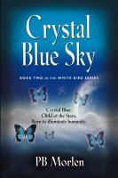Crystal Blue Sky - Book Two in the White Bird Series by PB Morlen