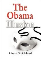 THE OBAMA ILLUSION by Gayle Strickland