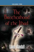 The Brotherhood of the Jihad by Lance Randall