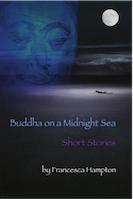 Buddha on a Midnight Sea - Short Stories by Francesca Hampton