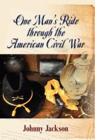 One Man's Ride through the American Civil War by Johnny Jackson