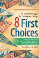 8 First Choices: An Expert's Strategies for Getting into College by Joyce Slayton Mitchell