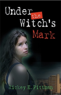 Under the Witch's Mark by Rickey Pittman